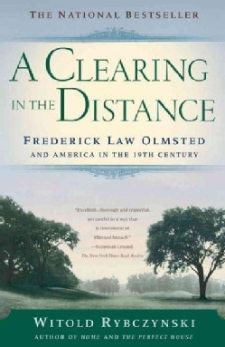 A Clearing in the Distance: Frederich Law Olmsted and America in the 19th Century (Paperback)