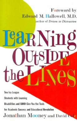 Learning Outside the Lines: Two Ivy League Students With Learning Disabilities and Adhd Give You the Tools for Ac... (Paperback)