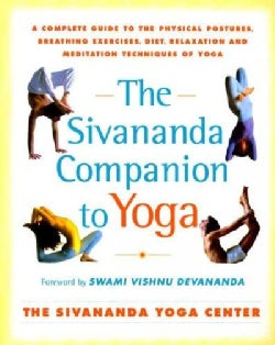 The Sivananda Companion to Yoga: A Complete Guide to the Physical Postures, Breathing Exercises, Diet, Relaxation... (Paperback)