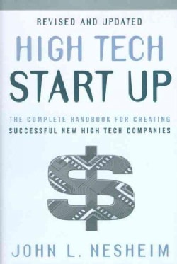 High Tech Start Up: The Complete Handbook for Creating Successful New High Tech Companies (Hardcover)