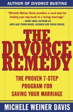 Divorce Remedy: The Proven 7-Step Program for Saving Your Marriage (Paperback)