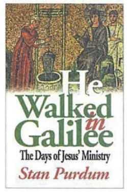 He Walked In Galilee: The Days Of Jesus' Ministry (Paperback)