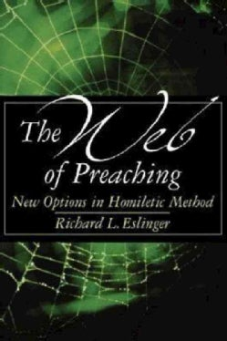 The Web of Preaching: New Options in Homiletic Method (Paperback)