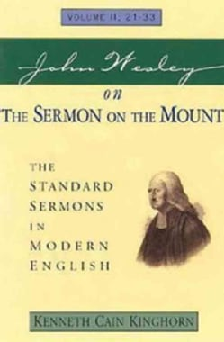 John Wesley on the Sermon on the Mount: The Standard Sermons in Modern English : 21-33 (Paperback)
