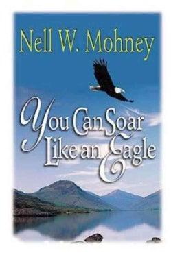 You Can Soar Like an Eagle (Paperback)