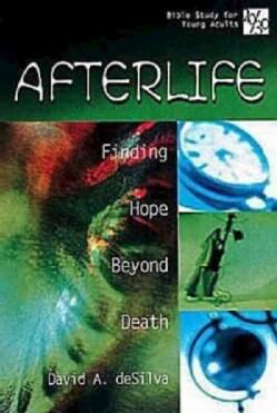 Afterlife: Finding Hope Beyond Death (Paperback)