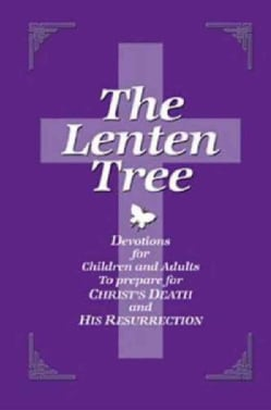 The Lenten Tree: Devotions For Children And Adults To Prepare For Christ Death And Resurrection (Hardcover)