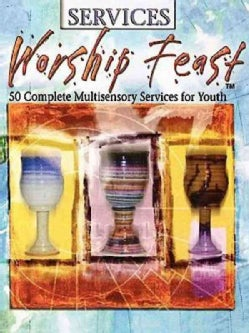Worship Feast: 50 Complete Multi-Sensory Services for Youth (Paperback)