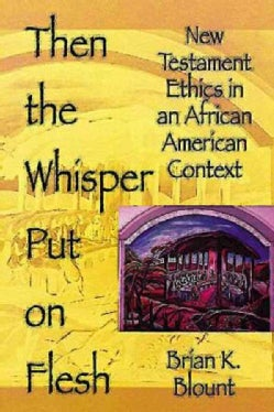 Then the Whisper Put on Flesh: New Testament Ethics in an African American Context (Paperback)