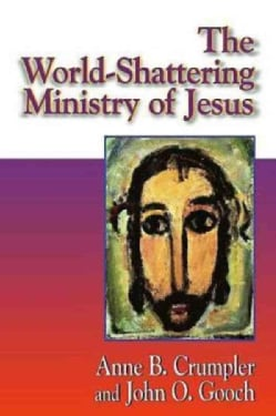 The World-Shattering Ministry of Jesus (Paperback)