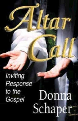 Altar Calls: Inviting Response to the Gospel (Paperback)