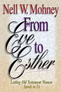 From Eve to Esther: Letting Old Testament Women Speak to Us (Paperback)