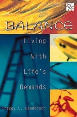 Balance: Living With Life's Demands (Paperback)
