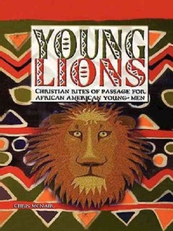 Young Lions: Christian Rites of Passage for African American Young Men (Paperback)