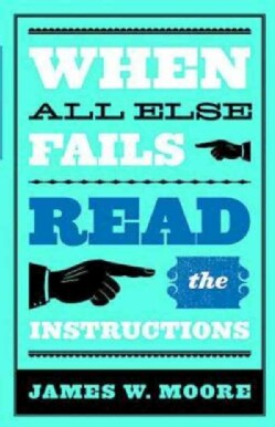 When All Else Fails...Read the Instructions (Paperback)