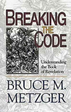 Breaking the Code: Understanding the Book of Revelation (Paperback)