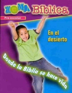 Zona Biblica En el Desierto / Bible Zone In the Wilderness, Preschool (Hardcover)