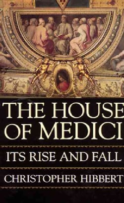 The House of Medici: Its Rise and Fall (Paperback)