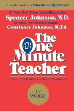 The One Minute Teacher: How to Teach Others to Teach Themselves (Paperback)
