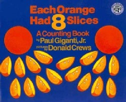 Each Orange Had 8 Slices: A Counting Book (Hardcover)