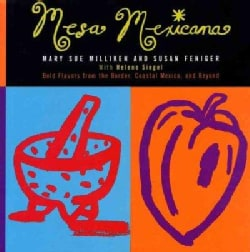 Mesa Mexicana/Bold Flavors from the Border, Coastal Mexico, and Beyond (Hardcover)
