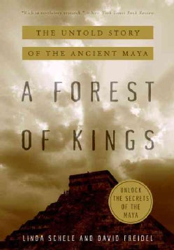 A Forest of Kings: The Untold Story of the Ancient Maya (Paperback)