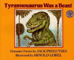Tyrannosaurus Was a Beast: Dinosaur Poems (Paperback)