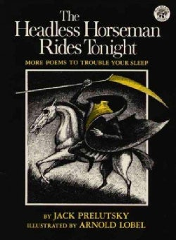The Headless Horseman Rides Tonight: More Poems to Trouble Your Sleep (Paperback)