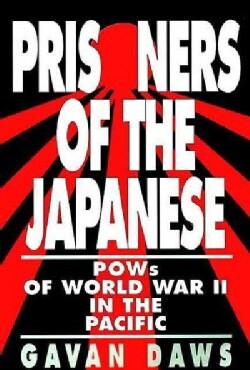 Prisoners of the Japanese: Pows of World War II in the Pacific (Paperback)