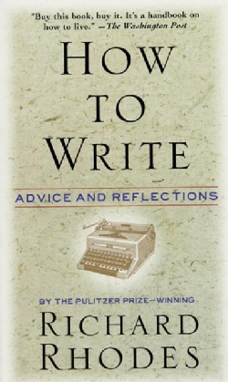 How to Write: Advice and Reflections (Paperback)