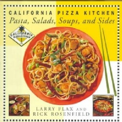 California Pizza Kitchen: Pasta, Salads, Soups, and Sides (Hardcover)