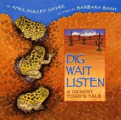 Dig, Wait, Listen: A Desert Toad's Tale (Hardcover)