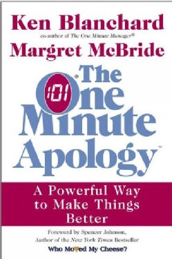 The One Minute Apology: A Powerful Way to Make Things Better (Hardcover)