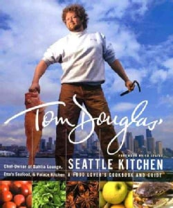 Tom Douglas' Seattle Kitchen (Hardcover)