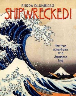 Shipwrecked!: The True Adventures of a Japanese Boy (Paperback)
