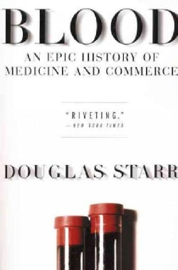 Blood: An Epic History of Medicine and Commerce (Paperback)