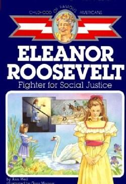 Eleanor Roosevelt: Fighter for Social Justice (Paperback)