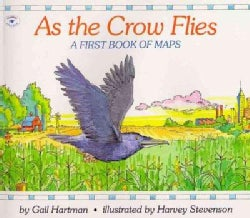 As the Crow Flies: A First Book of Maps (Paperback)