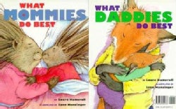 What Mommies Do Best/ What Daddies Do Best (Hardcover)