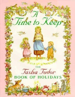 A Time to Keep: The Tasha Tudor Book of Holidays (Hardcover)