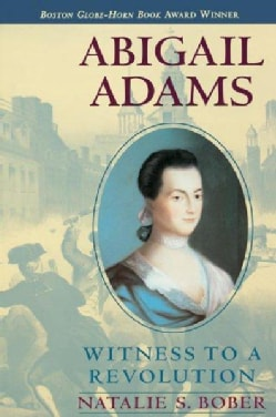 Abigail Adams: Witness to a Revolution (Paperback)