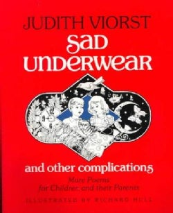 Sad Underwear and Other Complications: More Poems for Children and Their Parents (Paperback)