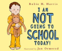 I Am Not Going to School Today! (Hardcover)
