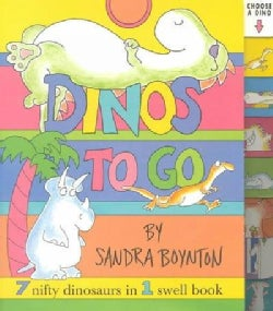 Dinos to Go: 7 Nifty Dinosaurs in 1 Swell Book (Board book)