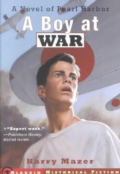 A Boy at War: A Novel of Pearl Harbor (Paperback)
