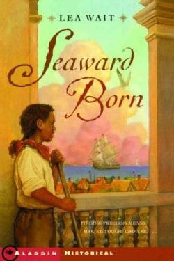Seaward Born (Paperback)