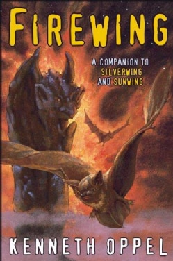 Firewing: A Companion to Silverwing and Sunwing (Hardcover)