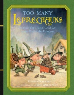Too Many Leprechauns: Or How That Pot O' Gold Got to the End of the Rainbow (Hardcover)