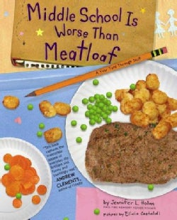 Middle School Is Worse Than Meatloaf: A Year Told Through Stuff (Hardcover)
