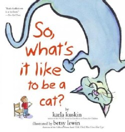 So, What's It Like to Be a Cat? (Paperback)